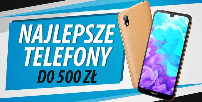 Jaki najtańszy smartfon do 500 zł? [Sierpień 2019]