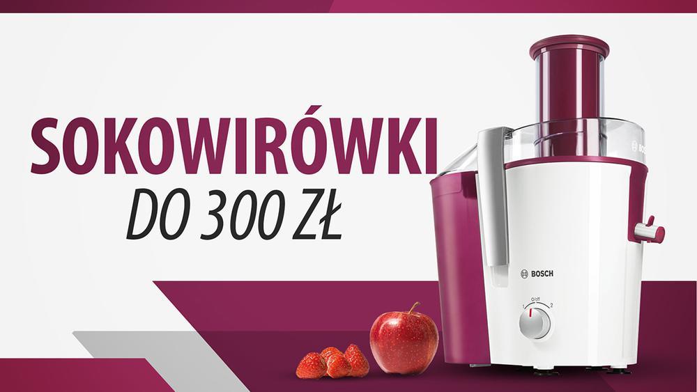 Jaka tania sokowirówka do 300 zł? |TOP 5|