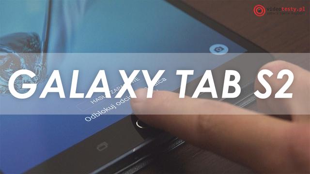 5 Powodów Dla Których Warto Kupić Samsung Galaxy TAB S2