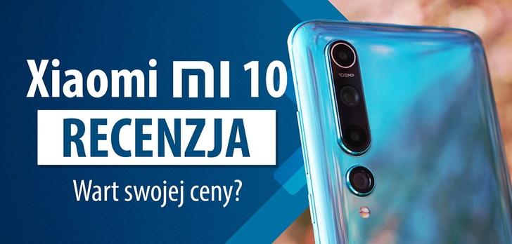 Test Xiaomi Mi 10 - Wart swojej ceny?