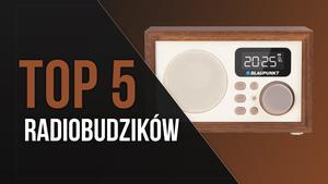 TOP 5 Radiobudzików - Pora na Przyjemne Budzenie Się!