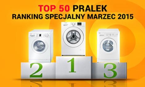 TOP 50 Pralek - Ranking Specjalny Marzec 2015