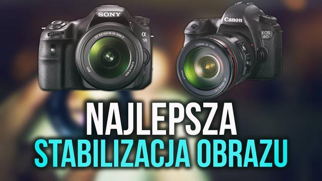 Jaką Stabilizację Obrazu Wybrać w Przypadku Aparatu Fotograficznego?