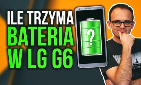 Ile Trzyma Bateria w LG G6