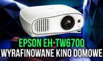 Epson EH-TW6700 - Wyrafinowane Kino Domowe [TEST]