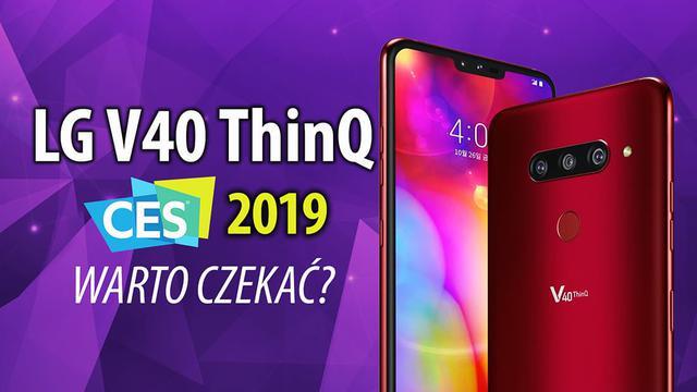 LG V40 ThinQ na CES 2019 - jest na co czekać?