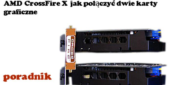 CrossFireX Łączymy dwie karty graficzne