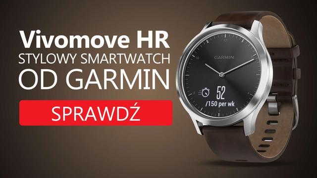 Garmin Przedstawia Vivomove HR - Smartwatch dla Aktywnych