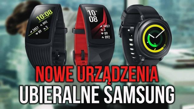 Gear Sport, Gear Fit2 Pro, Gear Icon X - Trzy Nowe Urządzenia Ubieralne Samsung