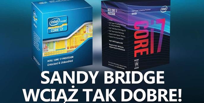 Sandy Bridge Wciąż Dobre Dla Graczy - i7-2600K vs i7-8700K