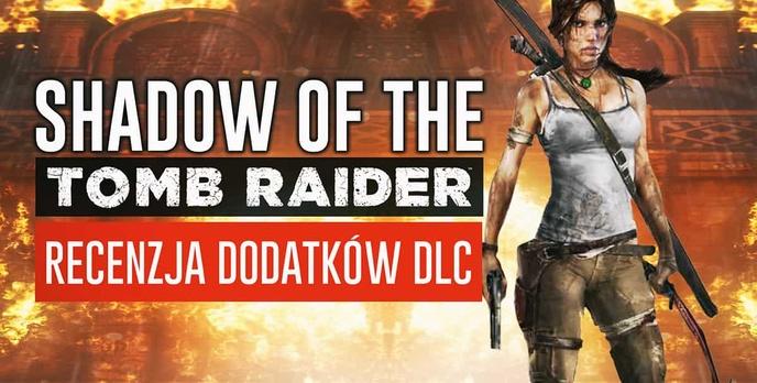 Shadow of the Tomb Raider – Recenzja dodatków DLC