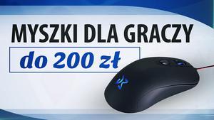 TOP 5 Myszek dla graczy do 200 zł