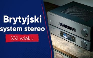 Cambridge Audio CX - Brytyjski system stereo XXI wieku