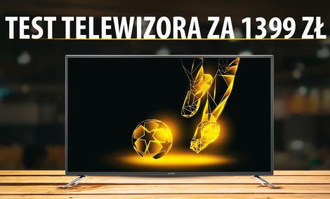 Kiano Slim TV 50 - Testujemy tani telewizor za 1399 zł