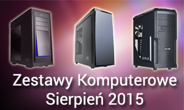 Zestawy Komputerowe Sierpień 2015