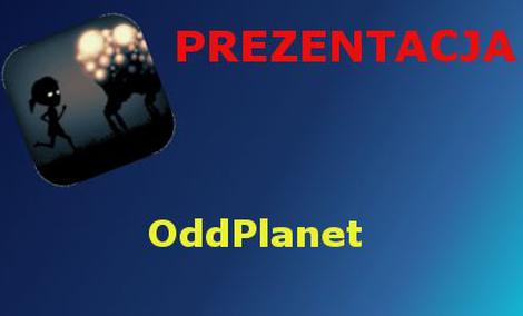 Odd Planet - gra przy której się nie będziesz nudził. Czy na pewno?