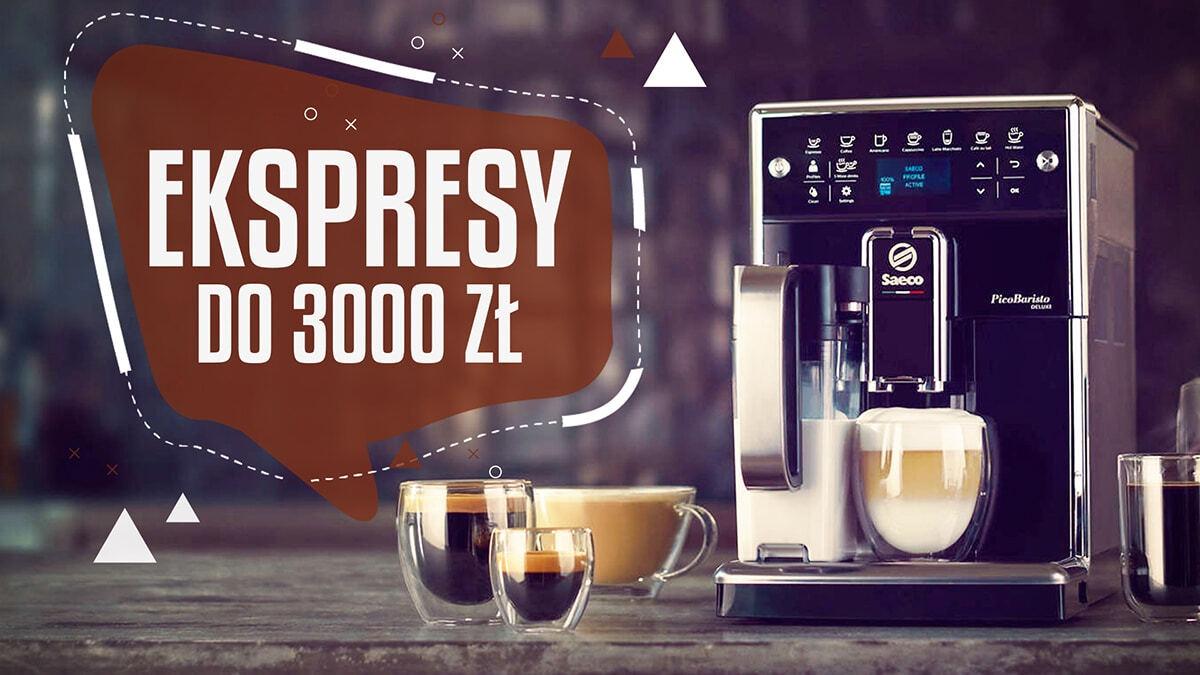 Jaki ekspres automatyczny do 3000 zł? | TOP 10 |