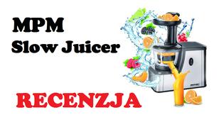 MPM Slow Juicer MSO 04-M [RECENZJA]