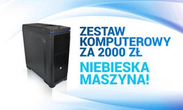 Zestaw Komputerowy Za 2000 zł - Niebieska Maszyna!