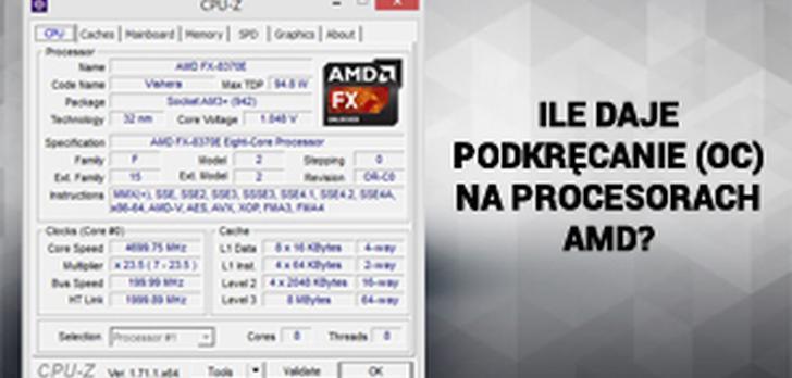 Ile Daje Podkręcanie (OC) na Procesorach AMD?