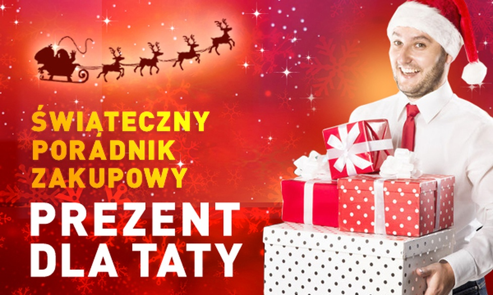 Świąteczny Poradnik Zakupowy #3 - Dla TATY