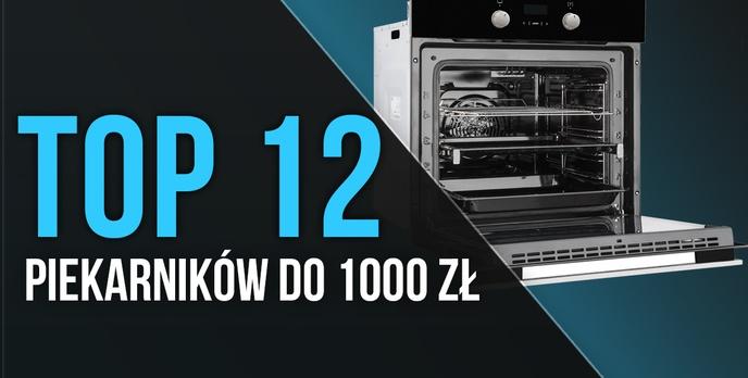 TOP 12 Piekarników do Zabudowy do 1000 zł!