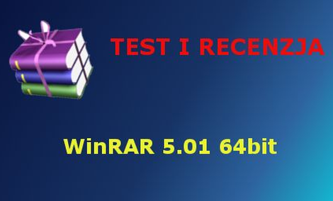 WinRAR 5.01 Recenzja i Test jednego z najpopularniejszych programu do kompresji danych