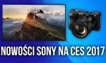 CES 2017 - Sony Też Prezentuje Swoje Najnowsze Produkty