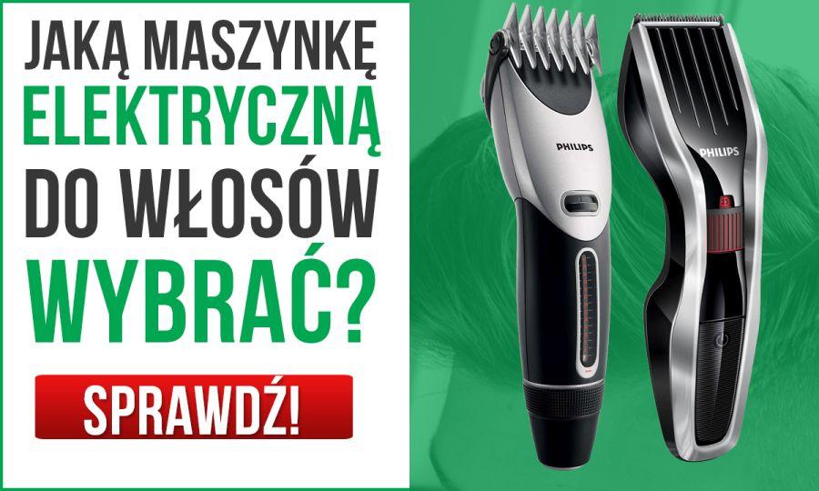 doradzamy, jak wybrać najlepszą maszynkę do włosów