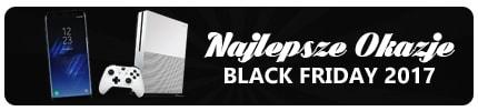 Black Friday 2017 - Lista Najlepszych Okazji Cenowych!