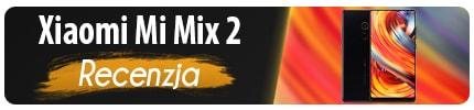 Test Xiaomi Mi Mix 2 - Bezramkowy smartfon do 2000 zł
