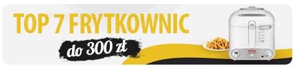 TOP 7 Tanich frytkownic - Polecane frytkownice do 300 zł