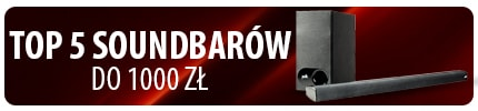 TOP 5 Soundbarów do 1000 zł