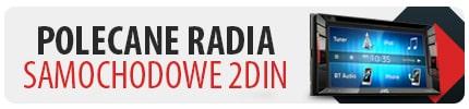 TOP 7 Radioodtwarzaczy samochodowych 2DIN