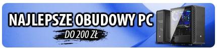 Obudowy komputerowe do 200 zł |TOP 16|