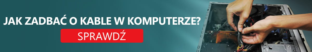 Jak Zadbać o Kable w Komputerze? - Poradnik
