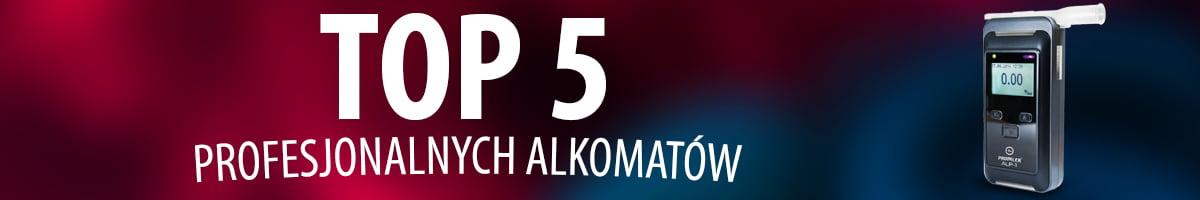 TOP 5 Alkomatów profesjonalnych