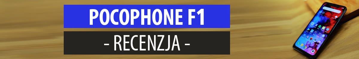 Recenzja POCOPHONE F1 - #poco ci inny telefon?