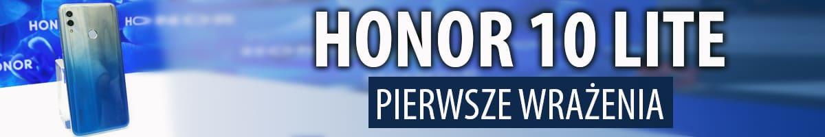 Czy to ostatni smartfon Honora w Polsce? Honor 10 Lite - pierwsze wrażenia