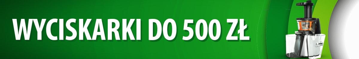 Jaka wyciskarka wolnoobrotowa do 500 zł? |TOP 7|
