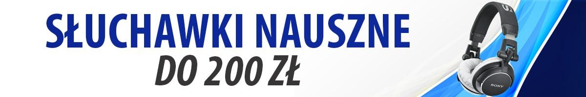 Jakie słuchawki nauszne do 200 złotych? | TOP 5 |