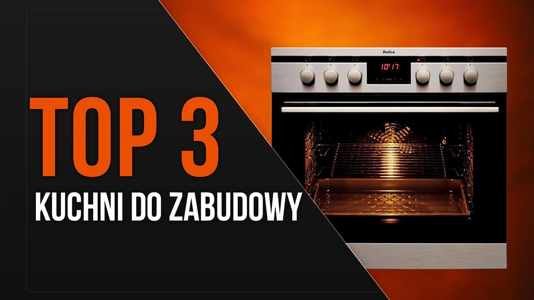 Top 3 Kuchni Do Zabudowy Polecany Sprzęt Agd Videotestypl